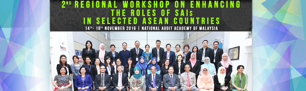 Kursus 2nd Regional Workshop On Enhancing The Roles of SAIs In Selected Asean Countries